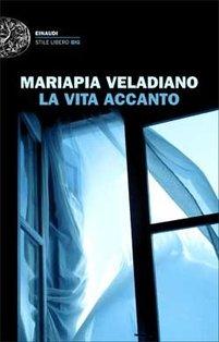 La vita accanto - Mariapia Veladiano   Libro   Itacalibri