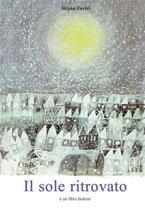 Il sole ritrovato - Stepán Zavrel | Libro | Itacalibri