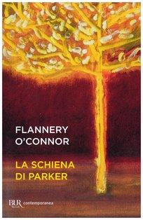 La schiena di Parker: Scritti e racconti. Flannery O'Connor | Libro | Itacalibri