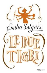 Le due tigri - Emilio Salgari | Libro | Itacalibri