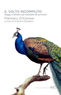 Il volto incompiuto: Saggi e lettere sul mestiere di scrivere. Flannery O'Connor | Libro | Itacalibri