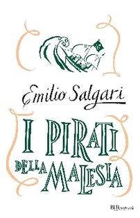 I pirati della Malesia - Emilio Salgari | Libro | Itacalibri