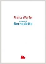 Il canto di Bernadette - Franz Werfel | Libro | Itacalibri