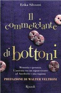 Il commerciante di bottoni - Erika Silvestri | Libro | Itacalibri