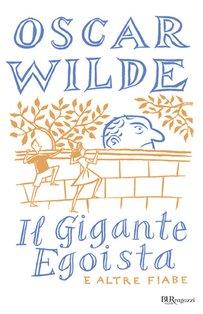 Il gigante egoista e altre fiabe - Oscar Wilde | Libro | Itacalibri