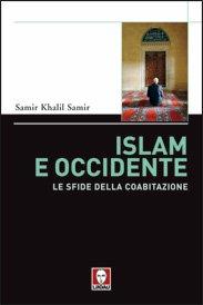 Islam e Occidente: Le sfide della coabitazione. Samir Khalil | Libro | Itacalibri