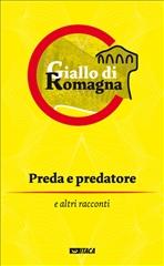 Preda e predatore: e altri racconti. AA.VV. | Libro | Itacalibri