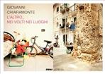 L'altro_Nei volti nei luoghi - Giovanni Chiaramonte | Libro | Itacalibri