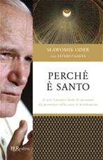 Perchè è santo: Il vero Giovanni Paolo II raccontato dal postulatore della causa di beatificazione. Saverio Gaeta, Slawomir Oder | Libro | Itacalibri