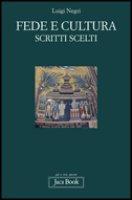 Fede e cultura: Scritti scelti. Luigi Negri | Libro | Itacalibri