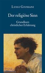 Der religiöse Sinn: Grundkurs christlicher Erfahrung. Luigi Giussani | Libro | Itacalibri