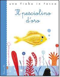 Il pesciolino d'oro - Stefano Bordiglioni, Aleksandr Puskin | Libro | Itacalibri