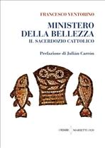 Ministero della bellezza: Il sacerdozio cattolico. Francesco Ventorino | Libro | Itacalibri