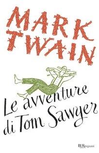 Le avventure di Tom Sawyer - Mark Twain | Libro | Itacalibri