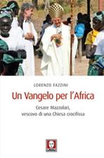 Un Vangelo per l'Africa: Cesare Mazzolari, vescovo di una Chiesa crocifissa. Lorenzo Fazzini | Libro | Itacalibri