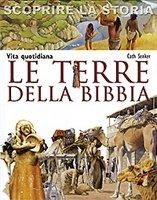 Vita quotidiana. Le terre della Bibbia - Cath Senker | Libro | Itacalibri