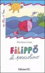 Filippo il pesciolino - Nicoletta Costa | Libro | Itacalibri