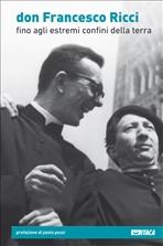 Don Francesco Ricci: Fino agli estremi confini della terra. AA.VV. | Libro | Itacalibri