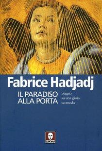 Il Paradiso alla porta: Saggio su una gioia scomoda. Fabrice Hadjadj | Libro | Itacalibri