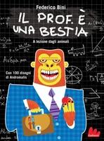 Il prof. è una bestia: A lezione dagli animali. Federico Bini | eBook | Itacalibri