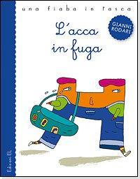 L'acca in fuga - Gianni Rodari | Libro | Itacalibri