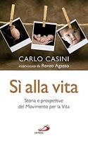 Sì alla vita: Storia e prospettive del Movimento per la Vita. Carlo Casini, Renzo Agasso | Libro | Itacalibri