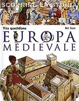 Vita quotidiana. Europa medievale - Neil Grant | Libro | Itacalibri