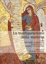 La trasfigurazione della materia - Massimo Camisasca, Jonah Lynch, Marko Ivan Rupnik | Libro | Itacalibri