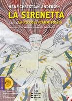 La sirenetta: seguita da La piccola Fiammiferaia. Hans Christian Andersen | Libro | Itacalibri