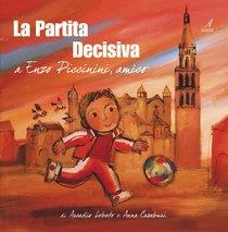 La partita decisiva: A Enzo Piccinini, amico. Arcadio Lobato, Anna Casaburi | Libro | Itacalibri