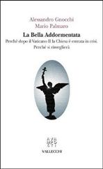 La Bella Addormentata: Perché dopo il Vaticano II la Chiesa è entrata in crisi. Perché si risveglierà. Alessandro Gnocchi, Mario Palmaro | Libro | Itacalibri