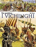 Vita quotidiana. I vichinghi - Neil Grant | Libro | Itacalibri