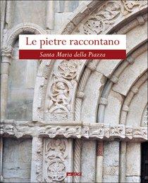 Le pietre raccontano: Santa Maria della Piazza. AA.VV. | Libro | Itacalibri