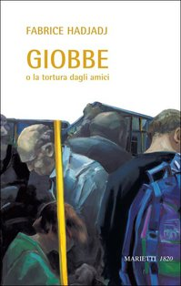 Giobbe o la tortura dagli amici - Fabrice Hadjadj | Libro | Itacalibri