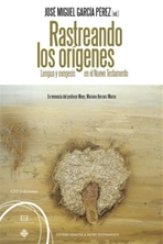 Rastreando los origenes: Lengua y exégesis en el Nuevo Testamento. José Miguel Garcia Pérez | Libro | Itacalibri