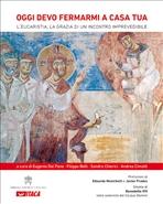 Oggi devo fermarmi a casa tua: L'Eucaristia, la grazia di un incontro imprevedibile. AA.VV. | Libro | Itacalibri