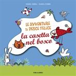 Le avventure di pesce felice: La casetta nel bosco. Nadia Cumbo, Maria Serra | Libro | Itacalibri