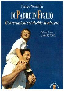 Di padre in figlio: Conversazioni sul rischio di educare. Franco Nembrini | Libro | Itacalibri