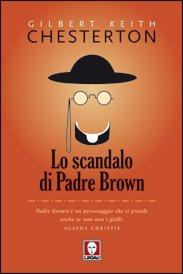 Lo scandalo di Padre Brown - Gilbert Keith Chesterton | Libro | Itacalibri
