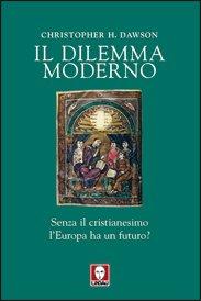 Il dilemma moderno - Christopher Dawson | Libro | Itacalibri