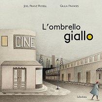 L'ombrello giallo - Joel Franz Rosell, Giulia Frances | Libro | Itacalibri