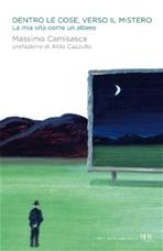 Dentro le cose, verso il Mistero: La mia vita come un albero. Massimo Camisasca | Libro | Itacalibri