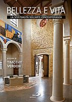 Bellezza e vita: La spiritualità nell'arte contemporanea. AA.VV. | Libro | Itacalibri