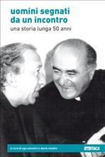 Uomini segnati da un incontro: Una storia lunga 50 anni. AA.VV. | Libro | Itacalibri