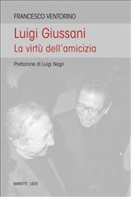 Luigi Giussani: La virtù dell'amicizia. Francesco Ventorino   Libro   Itacalibri