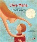 L'Ave Maria: spiegata da Ermes Ronchi. Ermes Ronchi | Libro | Itacalibri