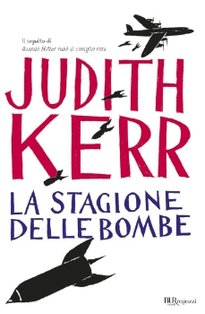 La stagione delle bombe - Judith Kerr | Libro | Itacalibri