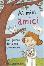 Ai miei amici nel giorno della mia comunione. Per bimbe - Silvia Vecchini | Libro | Itacalibri