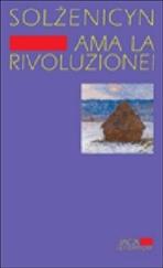 Ama la rivoluzione! - Aleksandr Solženicyn   Libro   Itacalibri