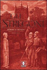 Gli stregoni - Robert Hugh Benson | Libro | Itacalibri